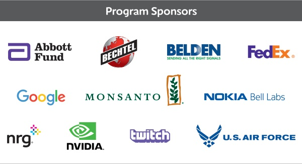 Program Sponsors Abbott Fund, Bechtel, Belden, FedEx, Google, Inc., Monsanto, Nokia Bell Labs, NRG, NVIDIA, Twitch, U.S. Air Force